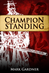 Book Review: Champion Standing by Mark Gardner